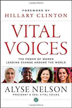 Vital Voices: The Power of Women Leading Change Around the World 9781118184776