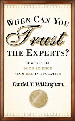When Can You Trust the Experts?: How to Tell Good Science from Bad in Education 9781118130278