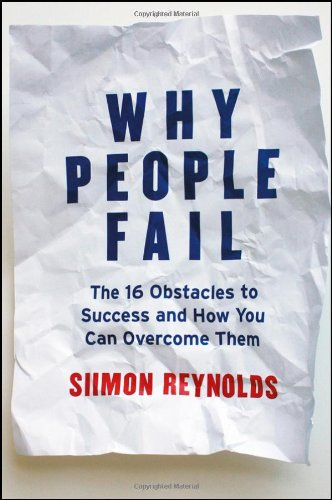 Why People Fail: The 16 Obstacles to Success and How You Can Overcome Them 9781118106174