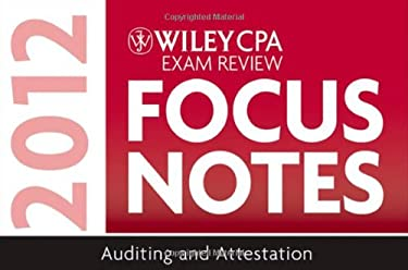 Wiley CPA Exam Review Focus Notes 2012, Auditing and Attestation 9781118121313