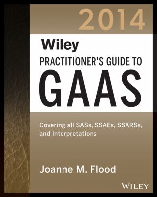Wiley Practitioner's Guide to GAAS 2014: Covering All SASs, SSAEs, SSARSs, and Interpretations