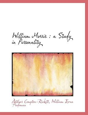 William Morris: A Study in Personality 9781116922370