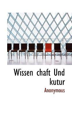 Wissen Chaft Und Kutur 9781117312309