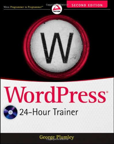 Wordpress 24-Hour Trainer [With DVD ROM] 9781118066904
