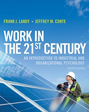 Work in the 21st Century: An Introduction to Industrial and Organizational Psychology 9781118291207