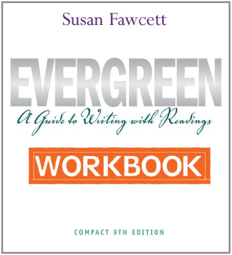 Workbook for Fawcett's Evergreen: A Guide to Writing with Readings, Compact Edition, 9th 9781111357474