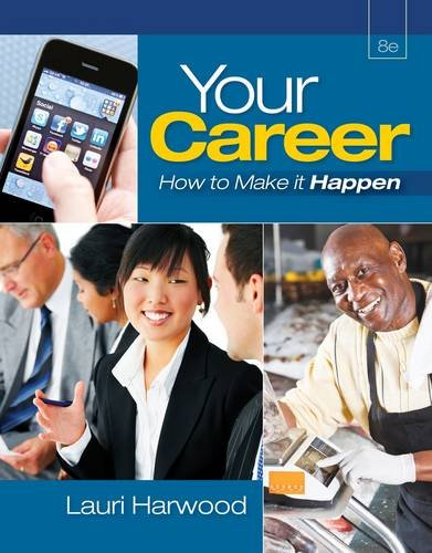 Your Career: How to Make It Happen [With Access Code] 9781111572310