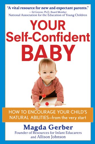 Your Self-Confident Baby: How to Encourage Your Child's Natural Abilities -- From the Very Start 9781118158791