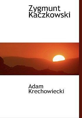 Zygmunt Kaczkowski 9781117767086