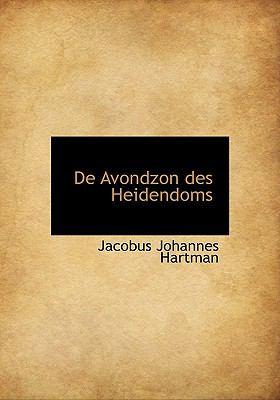 de Avondzon Des Heidendoms 9781117663388