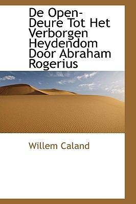 de Open-Deure Tot Het Verborgen Heydendom Door Abraham Rogerius 9781116368314