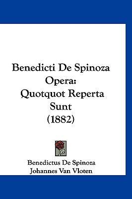 Benedicti de Spinoza Opera: Quotquot Reperta Sunt (1882) 9781120862051