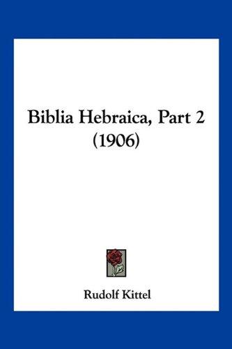 Biblia Hebraica, Part 2 (1906) 9781120945112