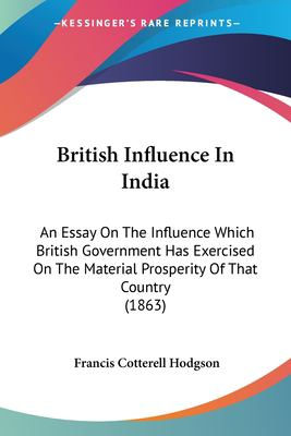 british influence in india Indian summer: the twilight of british influence in india david cameron arrives in india today hoping to do business with a.