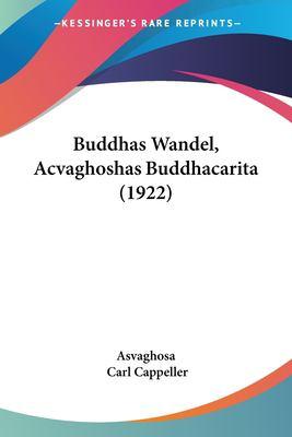 Buddhas Wandel, Acvaghoshas Buddhacarita (1922) 9781120168184