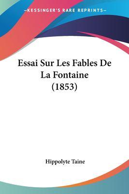 Essai Sur Les Fables de La Fontaine (1853) 9781120455123