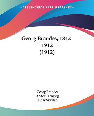 Georg Brandes, 1842-1912 (1912) 9781120286406