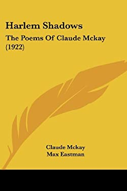 harlem shadows Harlem shadows by claude mckay  i hear the halting footsteps of a lass in negro harlem when the night lets fall its veil i see the shapes of girls who pass to bend and barter at.