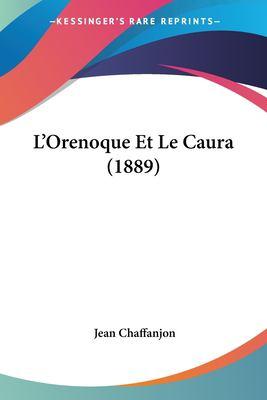 L'Orenoque Et Le Caura (1889) 9781120485816