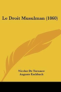 Le Droit Musulman (1860) 9781120478429