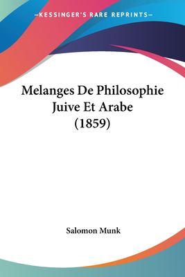 Melanges de Philosophie Juive Et Arabe (1859) 9781120517876