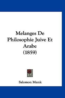 Melanges de Philosophie Juive Et Arabe (1859)