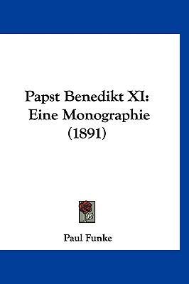 Papst Benedikt XI: Eine Monographie (1891) 9781120980670