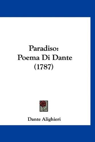 Paradiso: Poema Di Dante (1787) 9781120075796