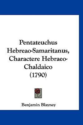 Pentateuchus Hebreao-Samaritanus, Charactere Hebraeo-Chaldaico (1790) 9781120390660