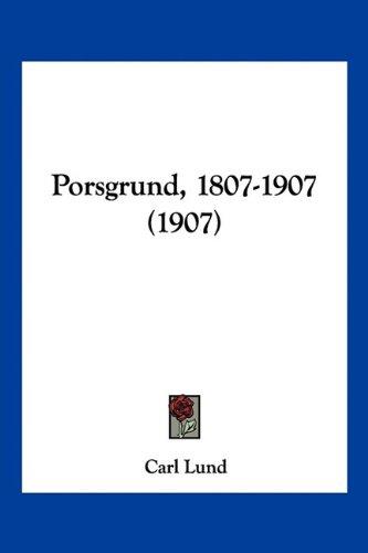 Porsgrund, 1807-1907 (1907) 9781120679574