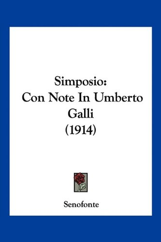 Simposio: Con Note in Umberto Galli (1914) 9781120707802