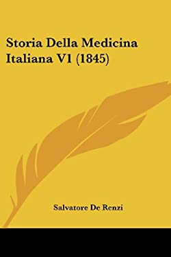 Storia Della Medicina Italiana V1 (1845) 9781120491121