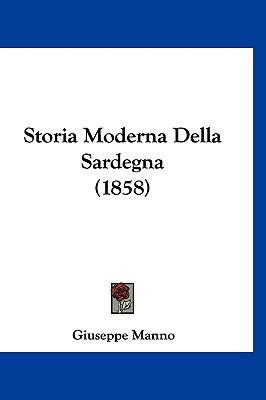Storia Moderna Della Sardegna (1858) 9781120593511