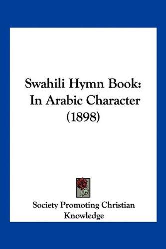 Swahili Hymn Book: In Arabic Character (1898) 9781120718501