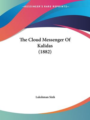The Cloud Messenger of Kalidas (1882) 9781120754219