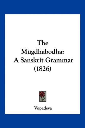 The Mugdhabodha: A Sanskrit Grammar (1826) 9781120906496