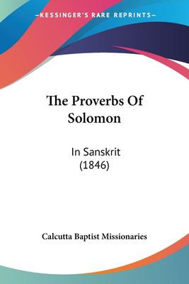 The Proverbs of Solomon: In Sanskrit (1846) 9781120919373