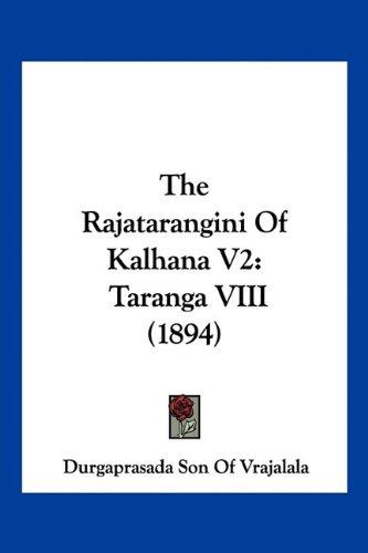 The Rajatarangini of Kalhana V2: Taranga VIII (1894) 9781120920539