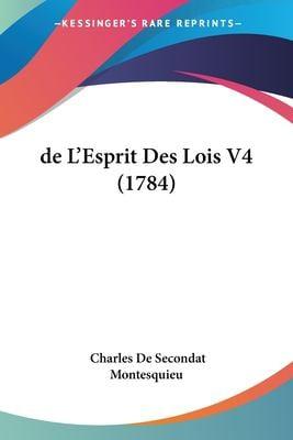 de L'Esprit Des Lois V4 (1784) 9781120454942