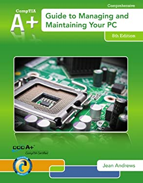 A+ Guide to Managing & Maintaining Your PC - 8th Edition