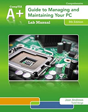 Lab Manual for Andrews' A+ Guide to Managing & Maintaining Your PC, 8th 9781133135104
