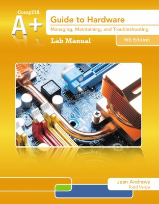 Lab Manual for Andrews' A+ Guide to Hardware, 6th 9781133135142