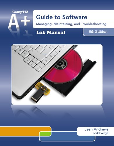 Lab Manual for Andrews' A+ Guide to Software, 6th 9781133135159