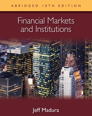 Financial Markets and Institutions, Abridged Edition (with Stock-Trak Coupon) 9781133435181