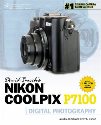 David Busch's Nikon Coolpix P7100 Guide to Digital Photography 9781133592419