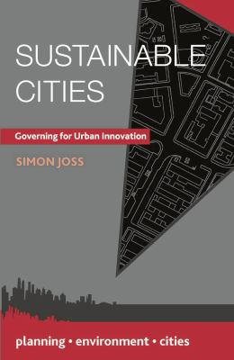 Sustainable Cities: Governing for Urban Innovation (Planning, Environment, Cities)