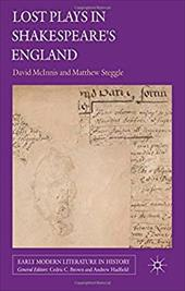 Lost Plays in Shakespeare's England (Early Modern Literature in History) 22675957