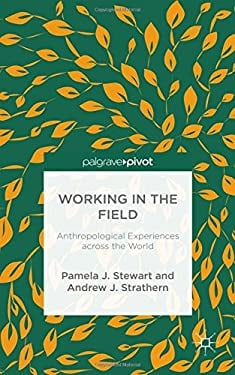Working in the Field: Anthropological Experiences across the World