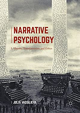 Narrative Psychology: Identity, Transformation and Ethics