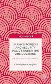 Japan's Foreign and Security Policy Under the 'Abe Doctrine': New Dynamism or New Dead End? 22545507